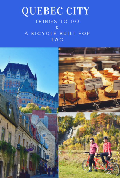 Quebec City: Things to Do & A Bicycle Built for Two