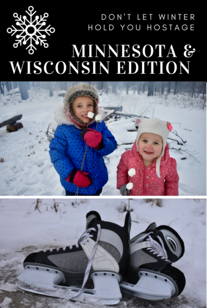 Don't Let Winter Hold You Hostage: Minnesota & Wisconsin Edition